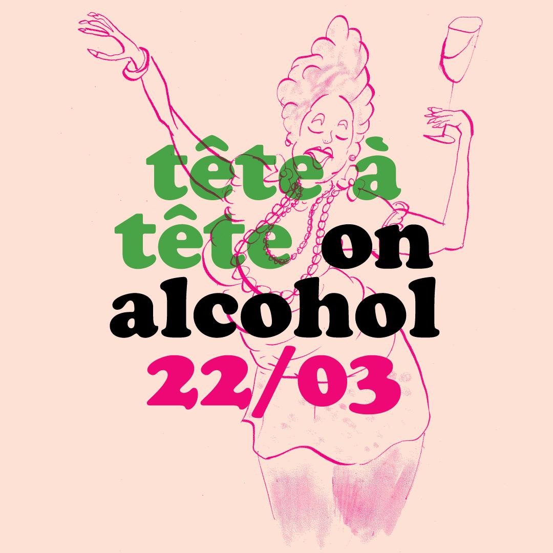 Tête À Tête on Alcohol