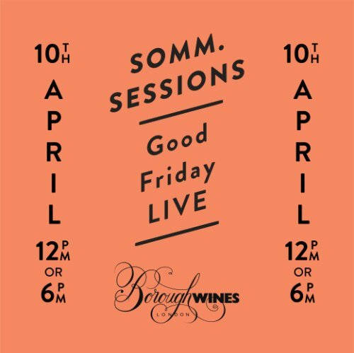 Somm. Session – Good Friday Live